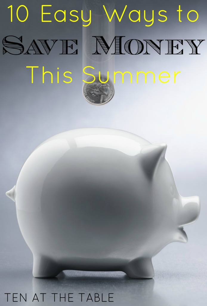 10 Easy Ways to Save Money This Summer | Ten at the Table | http://tenatthetable.com