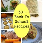 30+ Back to School Recipes