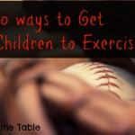 10 ways to Get Children to Exercise