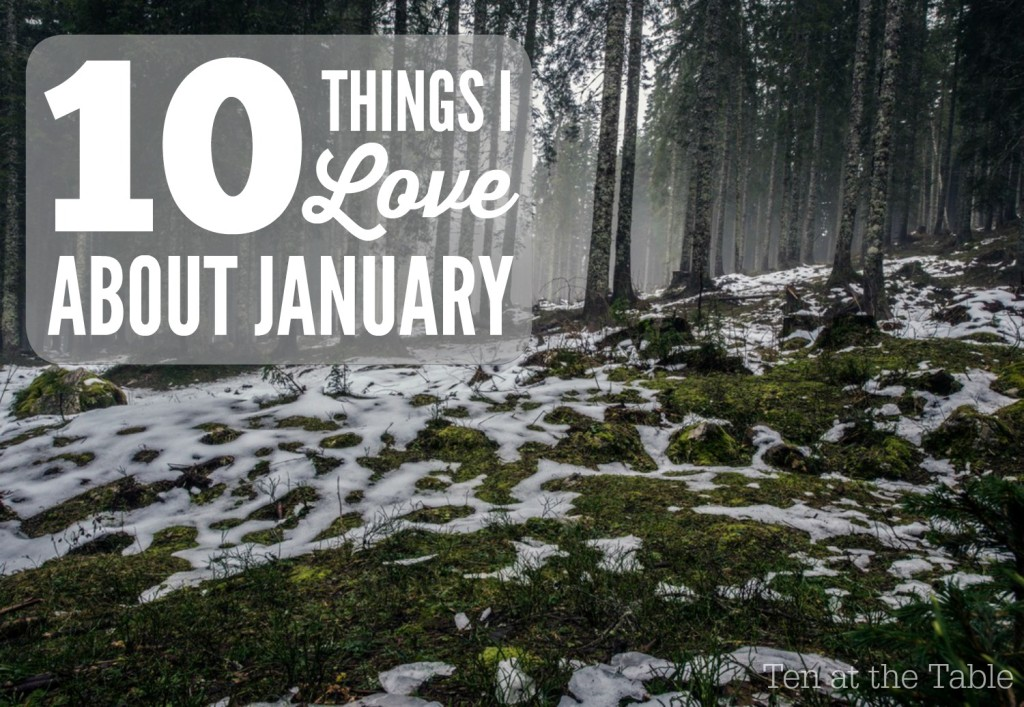 10 Things I Love About January | Ten at the Table