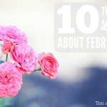 10 Things I Love About February