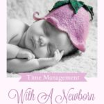 Time Management with a Newborn