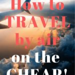 How to Travel by Air on the Cheap