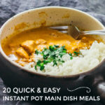 20 Quick And Easy Instant Pot Main Dish Meals
