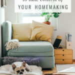 How to Begin to Take Control of Your Homemaking